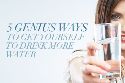 5 Genius Ways To Get Yourself To Drink More Water