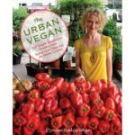 The Urban Vegan: Win a Gorgeous Cookbook & Recipes Galore!