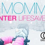 6 Winter Mommy Life-Savers!