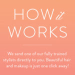 The GLAMSQUAD That Shows Up At Your Door Via App