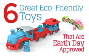 6 Great Eco-Friendly Toys That Are Earth Day Approved