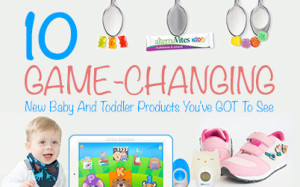 10 Game-Changing New Baby And Toddler Products