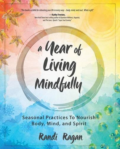 A Year Of Living Mindfully by Randi Ragan