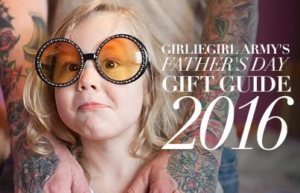 GirlieGirl Army's Father's Day Gift Guide 2016 Featured