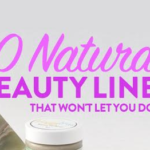 10 Natural Beauty Lines That Won't Let You Down