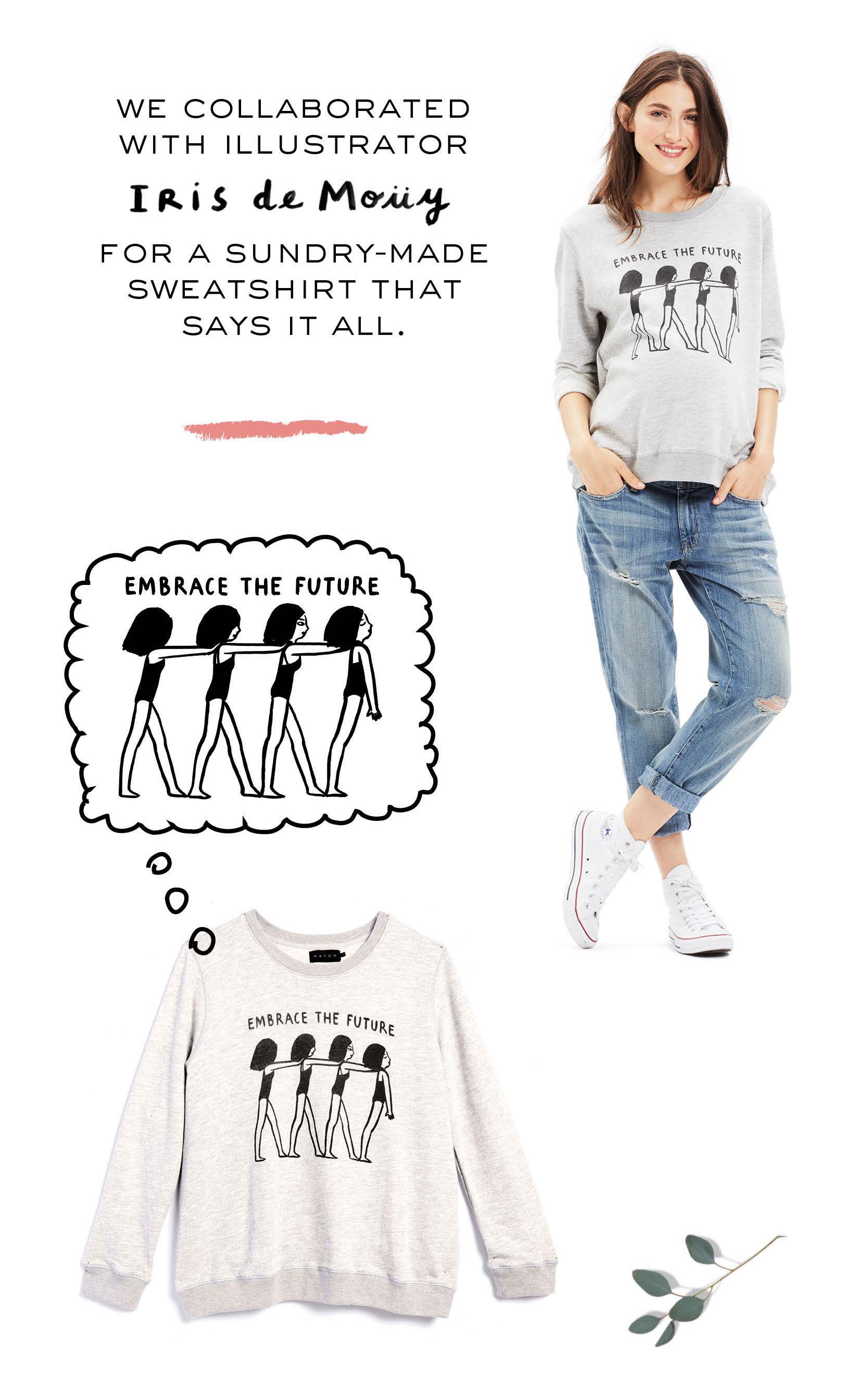 Embrace The Future Sweatshirt by Iris DeMouy, $158 on hatch.com