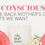 13 Conscious, Give-Back Mother's Day Gifts We Want