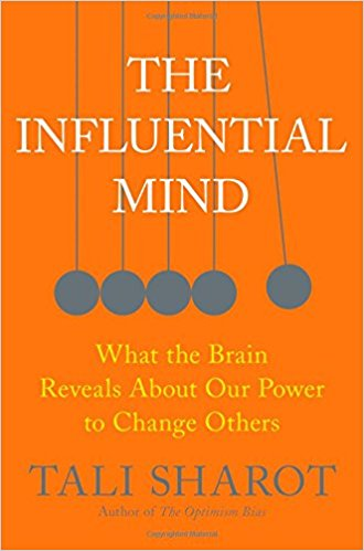 The Influential Mind: What the Brain Reveals About Our Power to Change Others by Tali Sharot, $17