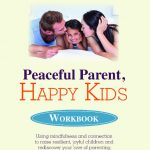 Parenting Mindfulness Skills And Exercises To Transform The Way We Raise Our Children