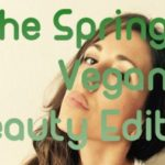 The Spring Vegan Beauty Edit ??