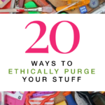 20 Ways To Ethically Purge Your Stuff