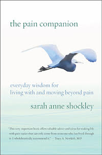 The Pain Companion: Everyday Wisdom for Living With and Moving Beyond Chronic Pain Paperback – June 5, 2018 - by Sarah Anne Shockley (Author), Dr. Bernie S. Siegel (Foreword)