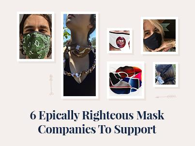 6 Epically Righteous Mask Companies To Support