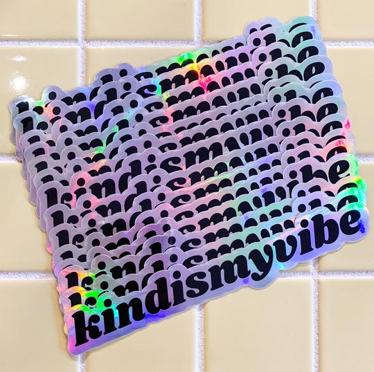 kindismyvibe Holographic Sticker, $5 @kittyandvibe.com