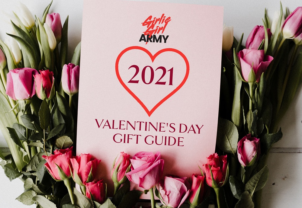 GirlieGirl Army's 2021 Valentine's Day Gift Guide